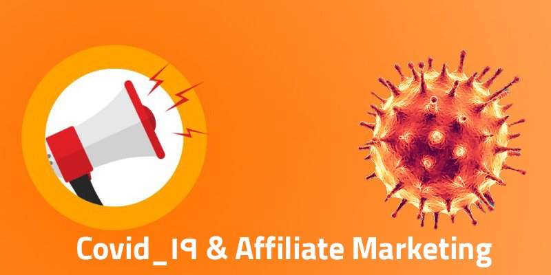 The positive impact of Covid_19 on Affiliate Marketing