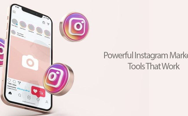 Powerful Instagram Marketing Tools That Work